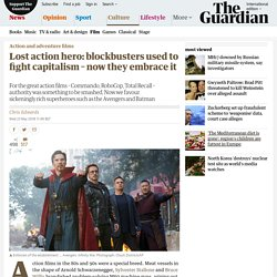 Lost action hero: blockbusters used to fight capitalism – now they embrace it