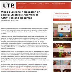 Mega Blockchain Research on Banks: Strategic Analysis of Activities and Roadmap