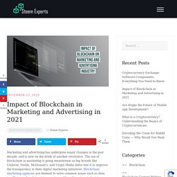 Impact of Blockchain in Marketing and Advertising in 2021