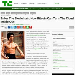Enter The Blockchain: How Bitcoin Can Turn The Cloud Inside Out