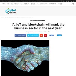 IA, IoT and blockchain will mark the business sector in the next year - Digital Bodha