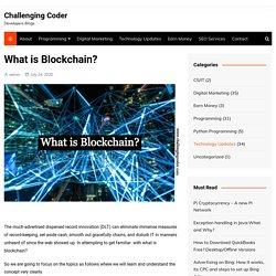 What is Blockchain? - Challenging Coder what is blockchain