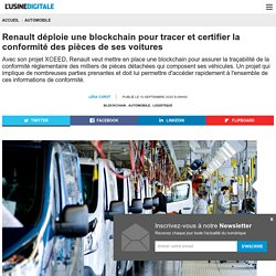Renault déploie une blockchain pour tracer et certifier la conformité des pièces de ses voitures