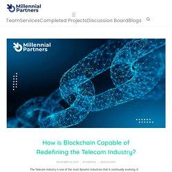 Blockchain Leveling up the Telecom Industry: Consultancy for Enterprise Blockchain