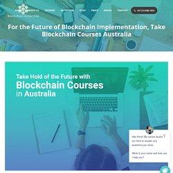 Take Hold of the Future with Blockchain Courses Australia