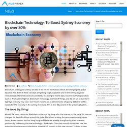 Blockchain Technology: To Boost Sydney Economy by over 80% - Ausfinex: Cryptocurrency Exchange