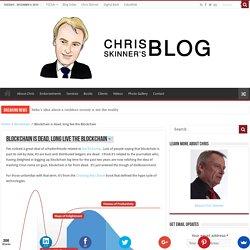 Blockchain is dead, long live the Blockchain - Chris Skinner's blog