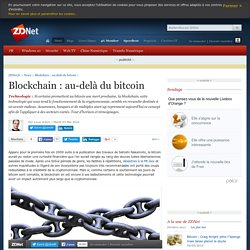 Blockchain : au-delà du bitcoin - ZDNet