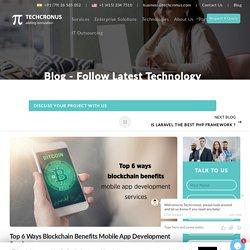 Top 6 Ways Blockchain Benefits Mobile App Development Services