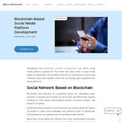 Blockchain-Based Social Media Platform Development