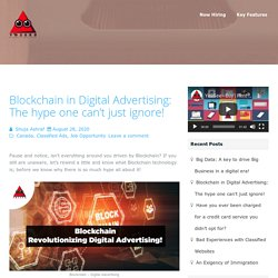 Blockchain in Digital Advertising: The hype one can't just ignore!