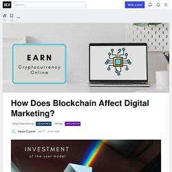 How Does Blockchain Affect Digital Marketing? - DEV