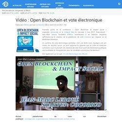Vidéo : Open Blockchain et vote électronique – Bitcoin.fr
