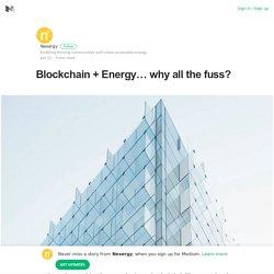 Blockchain + Energy… why all the fuss?