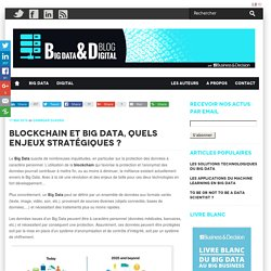 Blockchain et Big Data, quels enjeux stratégiques ?