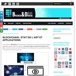 Blockchain : Etat de l'art et Applications
