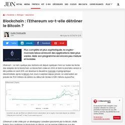 Blockchain : l'Ethereum va-t-elle détrôner le Bitcoin ?