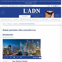 Blockchain - Dubaï veut proposer une meilleure expérience urbaine