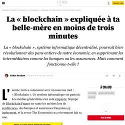 La «blockchain» expliquée à ta belle-mère en moins de trois minutes - 11 octobre 2016