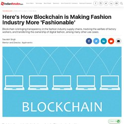 Here's How Blockchain is Making Fashion Industry More 'Fashionable'