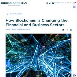 How Blockchain is Changing the Financial and Business Sectors - Money Answers