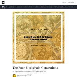 The Four Blockchain Generations - ALTCOIN MAGAZINE - Medium