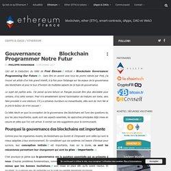 Blockchain Governance: Programmer le Futur