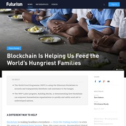 Blockchain Is Helping Us Feed the World's Hungriest Families