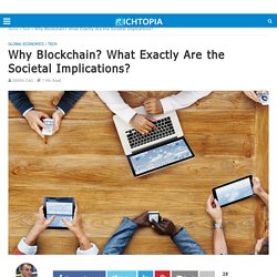 Why Blockchain? What Exactly Are the Societal Implications?