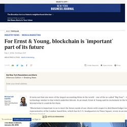 For Ernst & Young, blockchain is 'important' part of its future - New York Business Journal