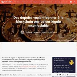 Des députés veulent donner à la blockchain une valeur légale incontestable - Business