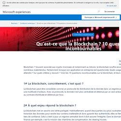 Qu'est-ce que la Blockchain ? 10 questions incontournables