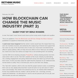 How Blockchain Can Change the Music Industry (Part 2) — Rethink Music