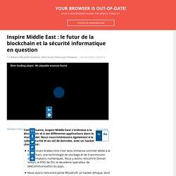 Inspire Middle East : le futur de la blockchain et la sécurité informatique en question