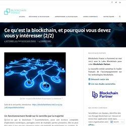 Ce qu'est la blockchain, et pourquoi vous devez vous y intéresser (2/2) – Blockchain France