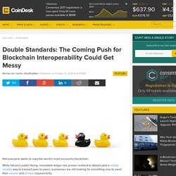 Double Standards: The Coming Push for Blockchain Interoperability Could Get Messy