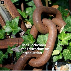 The Blockchain for Education: An Introduction