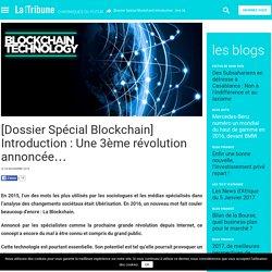 [Dossier Spécial Blockchain] Introduction : Une 3ème révolution annoncée…