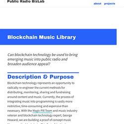 Blockchain Music Library – Public Radio BizLab