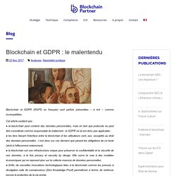 Blockchain et GDPR : le malentendu - Blockchain Partner