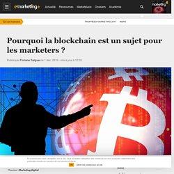 Pourquoi la blockchain est un sujet pour les marketers ? - Marketing digital