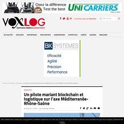 Un pilote mariant blockchain et logistique sur l'axe Méditerranée-Rhône-Saône