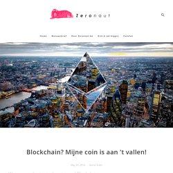 Blockchain? Mijne coin is aan 't vallen!