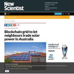 Blockchain Lets Neighbours Trade Solar Power