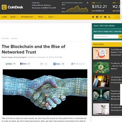 The Blockchain and the Rise of Networked Trust