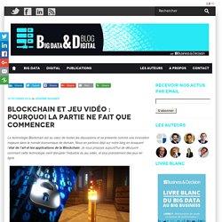 Blockchain et Jeu vidéo : pourquoi la partie ne fait que commencer