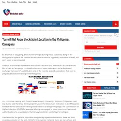 You will Get Know Blockchain Education in the Philippines Comapany