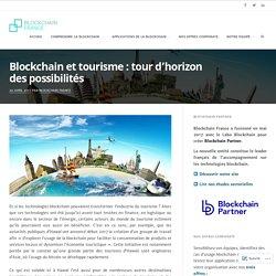 Blockchain et tourisme: tour d'horizon des possibilités – Blockchain France
