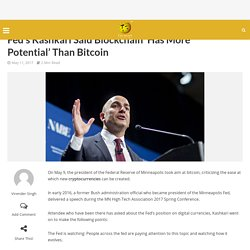 Fed's Kashkari Said Blockchain 'Has More Potential' Than Bitcoin - CoinPedia