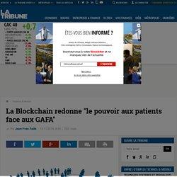 """La Blockchain redonne """"le pouvoir aux patients face aux GAFA"""""""
